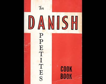 For Danish Appetites Cook Book - Vintage Recipe Book - Danish Traditional Recipes - Retro Kitchen - Cook Book