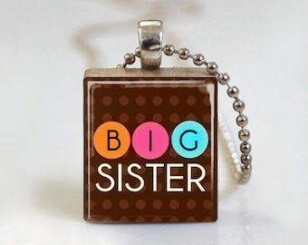 Big Sister Pendant. Big Sister Jewelry. Big Sister Necklace. Scrabble Tile Pendant. Scrabble Jewelry. Ball Chain Necklace or Key Ring