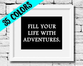 Life Adventure Prints, Adventure Quotes, Life Quotes, Adventure Nursery Prints, Motivational Prints, Classroom Decor, Inspirational Quotes
