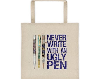 Never Write With An Ugly Pen Tote bag