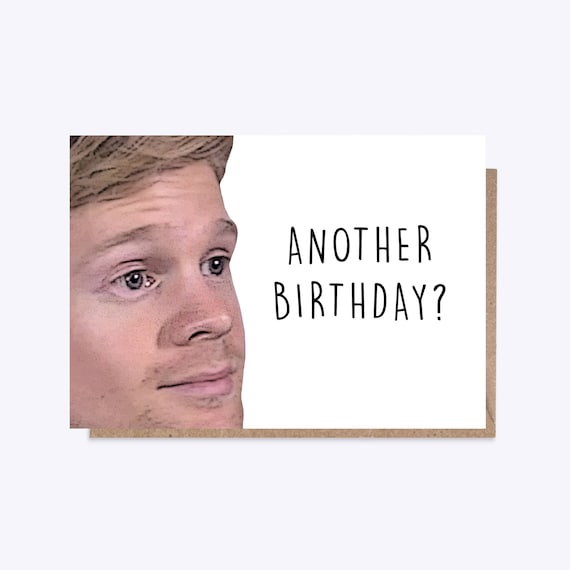 il_570xN.1235215745_myqt?version=0 blinking guy meme another birthday sarcastic what