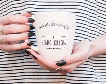 Gilmore Girls - ORIGINAL f*ck this i'm moving to Stars Hollow coffee mug, Gilmore girls coffee mug, Gilmore girls mug, Stars Hollow mug
