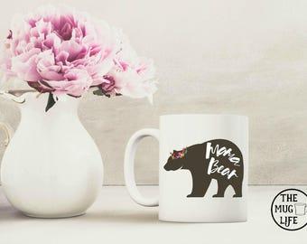 Mama Bear mug, Mom mug, mug for mother, Mother's day gift, quote mug, gift for her, coffee lover gift, Bear