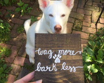 Dog Signs for Home   Dog Signs   Wag More, Bark Less   Pet Lover Gifts   Dog Lover Gifts   Dog Wall Decor  