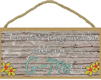 """The Best Things In Life Call Me G-Ma Loving Grandmother Sign Plaque 5""""x10"""""""