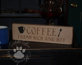 Coffee Fresh Rich & Hot,  Pine Wall Sign