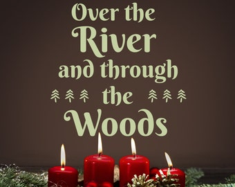Over The River and through the Woods, Christmas vinyl decal, Christmas song decal, holiday decor, rustic woodland decor