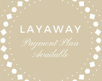 Layaway payment plan avaiable, Jewelry custom payment plan