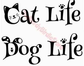 "Cat Life OR Dog Life Decal 6"" X 2""- Choose design -"