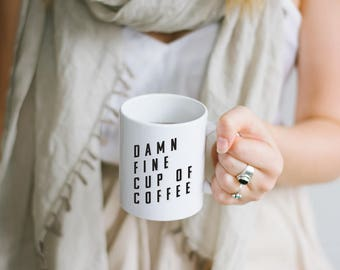 Damn Fine Cup of Coffee Mug - Statement Mug - Quote Mug - College Student Gift - Gift for Him - Gift for Her - Christmas Gift