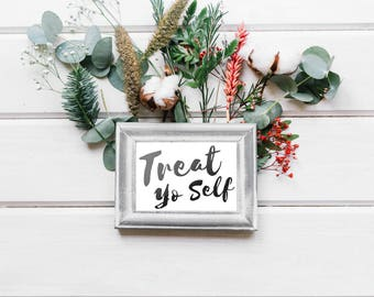 Treat Yo Self - Parks and Rec Quote