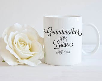 Grandmother of the Bride, Grandma of the Bride Gift, Gift for Grandmother, Mug For Grandma, Wedding Party Gift, Grandmother Coffee Mug
