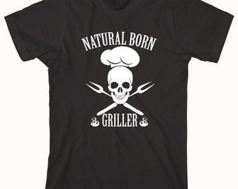 Natural Born Griller shirt, Father's Day Gift Idea, Funny Outdoors shirt - ID: 118