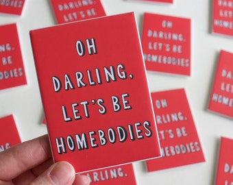 """Oh Darling Let's Be Homebodies, Homebody, Netflix Magnet, TV Art, Binge Watch, Couch Potato Netflix and Chill, 2.5""""x3.5"""" Refrigerator Magnet"""