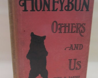Antique 1917 Children's Book - Honeybun Others and Us by Irene. H. Barnes