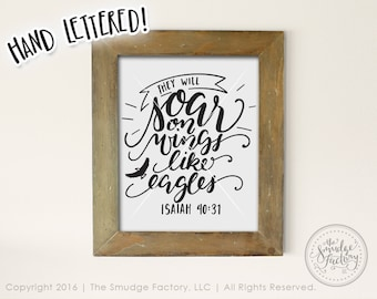 Bible Verse Printable File, They Will Soar On Wings Like Eagles, Isaiah 40:31 Hand Lettered Home Decor, Bible Verse SVG, DIY Print