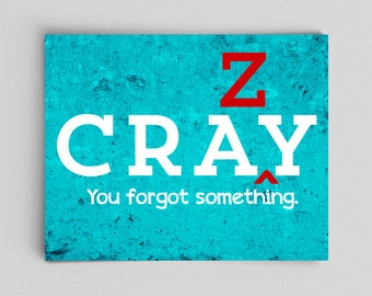 Cray English Poster Grammar Print Crazy Cray is NOT a Real Word Teacher Print Bad Poor Grammar Typographic Print English Gifts Gag Gift