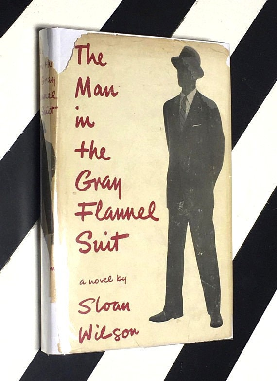 The Man in the Gray Flannel Suit: A Novel by Sloan WIlson (1955) hardcover book