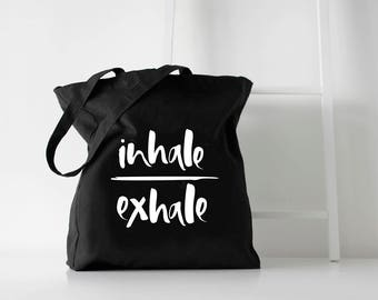 Tote Bag - Yoga Bag - Black Canvas Tote - Inhale Exhale Tote Bag - Bag For Life - Organic Shopper - Organic Cotton Tote Bag