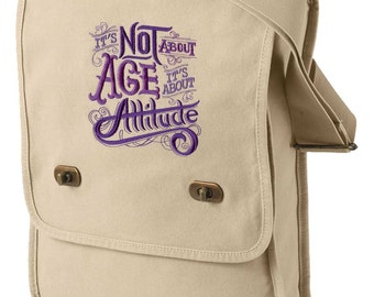 It's Not About Age, It's About Attitude Embroidered Canvas Field Bag