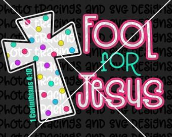 FOOL for Jesus SVG   April fool's Easter