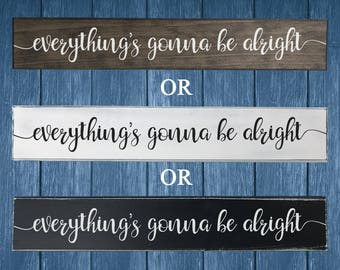 Painted Everythings Gonna Be Alright Wood Sign