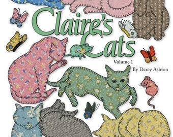 Quilt Book -- Claires Cats Volume 1 -- Applique Quilt Pattern Book -- 35 Different Easy Cat Patterns for Hand or Fusible Appliqué
