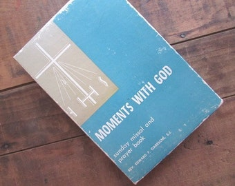 Catholic Missal and Prayer Book Moments WIth God Reverand Garesche 1956