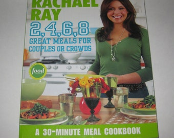 Rachael Ray 2, 4, 6, 8 Great Meals For Couples or Crowds Cookbook 2006