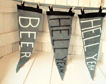 Felt pennant flag faux vintage hand painted phrase gray black white hell yeah beer- choose one- free shipping US