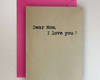 Dear Mom I Love You - Mother's Day Card