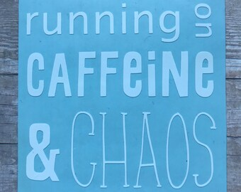 Running on Caffeine and chaos decal
