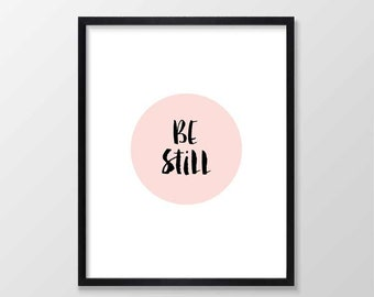 Be Still Printable Art, Inspirational Typography Print, Instant Download, Wall Art Quote, Pink, Black & White