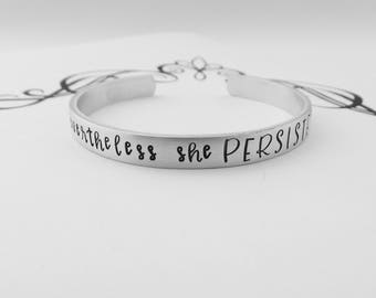 Graduation Gift - Nevertheless she PERSISTED - Hand Stamped Bracelet - Strong Women - Inspirational - Motivational - Solidarity - Feminist
