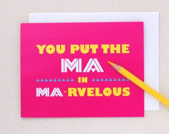 Card for Mom You put the Ma in Marvelous Mothers Day Card -Oh Geez Design