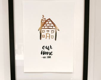 Our home print,new home sign,couples gift,Personalised home print,Gold poster,valentines gift,est 2018,house wall art, Our home print
