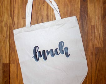 Lunch Bag - Hand Lettered Lunch Bag - Canvas Lunch Bag