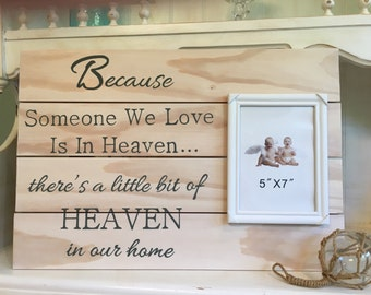 Because Someone We Love Is In Heaven There's a Little Bit of Heaven in our Home Wood Sign, Loved One Picture Sign, Picture Frame Wood Sign