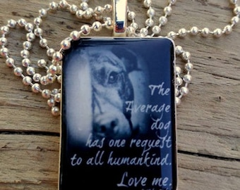The Average Dog Has One Request   Helen Exley Quote Game Tile Pendant