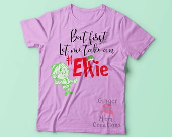 ADULT -But first let me take an #Elfie shirt