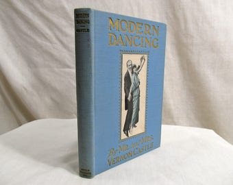 Modern Dancing by Mr. and Mrs. Vernon Castle, Harper & Brothers 1914 Hardcover First Edition Illustrated Antique Book How-To Dance Guide
