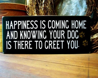 Happiness is Dog There to Greet You Funny Wood Sign Wall Decor Plaque Dog Saying
