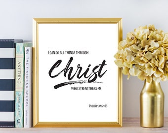 Bible Verse Wall Art - Philippians 4:13 I Can do All Things Through Christ Who Strengthens Me  Minimalist Black and White 8 x 10 and 5 x 7