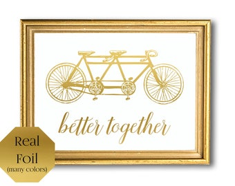 Better together, Tandem Bike Print, Bicycle Wall Art Wedding, Gold Foil Print