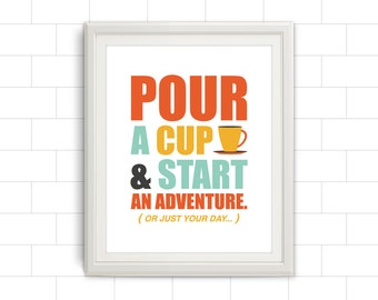 Pour A Cup & Start An Adventure, Coffee, Coffee Sign, Kitchen Decor, Apartment Decor, Home, Apartment, Kitchen, Wall Art, Sign, Poster