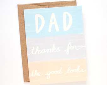 Father's Day Card - Dad Thanks for the Good Looks - Funny Father's Day Card