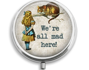 Pill Case Alice in Wonderland Cheshire Cat We're All Mad Here Pill Box Case Trinket Box Vitamin Holder Medicine Box  Mint Tin Gifts For Her