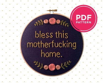 Bless This Motherfucking Home | PDF Embroidery Pattern | Funny Vulgar Embroidered Art