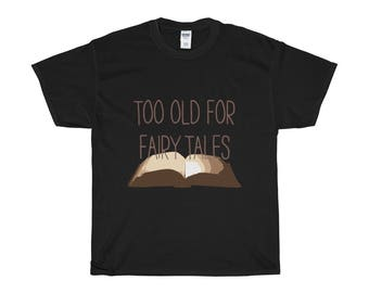 Too Old For Fairy Tales In Brown Heavy Cotton Tee