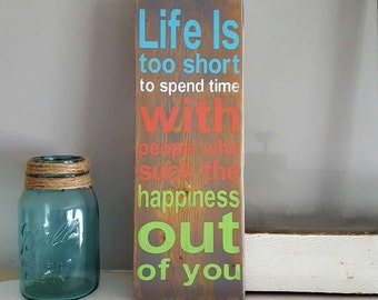 Rustic Wood Sign~Life Is Too Short~Wood Sign~Life Sign~Gifts~Country Sign~Happiness Sign~Farmhouse Decor~Country Decor~Reclaimed Wood Sign